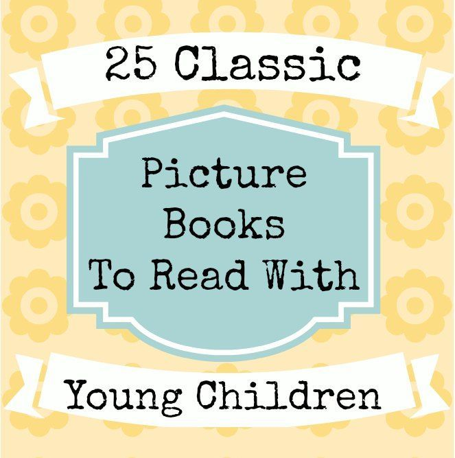 25 Classic Picture Books to Read with Young Children | The Jenny Evolution