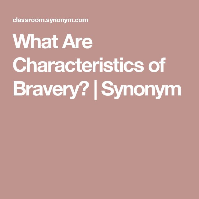 What Are Characteristics of Bravery? | Synonym