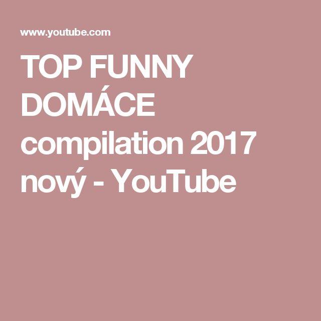 TOP FUNNY DOMÁCE compilation 2017 nový - YouTube