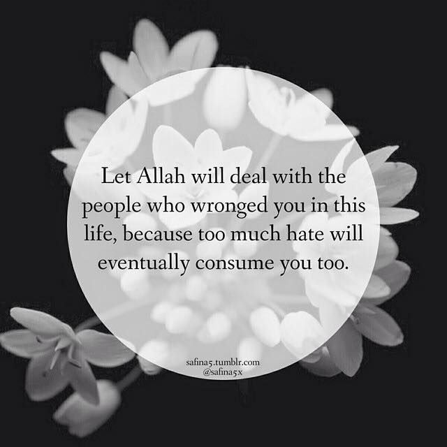 Let Allah deal with the people who wronged you .....