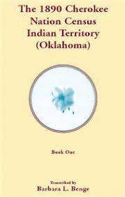 1890 Cherokee Nation Census Indian Territory (Oklahoma)