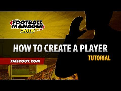 How To Create Your Own Player - Football Manager 2016 Editor Tutorial - YouTube