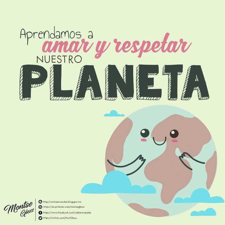 Diseño Audaz http://undisenioaudaz.blogspot.mx Dia de la tierra Frases día de la tierra Carteles#diadelatierra Aprendamos a amar y respetar nuestro planeta