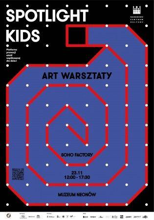 SPOTLIGHT KIDS na Targach Rzeczy Ładnych* Muzeum Neonów w Warszawie Soho Factory | ul. Mińska 25 23.11.2013 r. | godz. 12:00 – 18:00