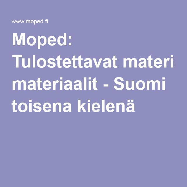 Moped: Tulostettavat materiaalit - Suomi toisena kielenä