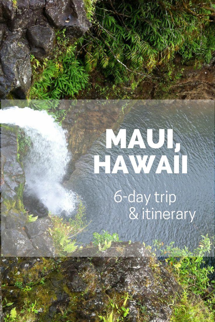 Maui, Hawaii 6-day trip and itinerary   Hawaii honeymoon   Hawaii travel