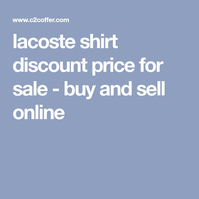 lacoste shirt discount price for sale - buy and sell online