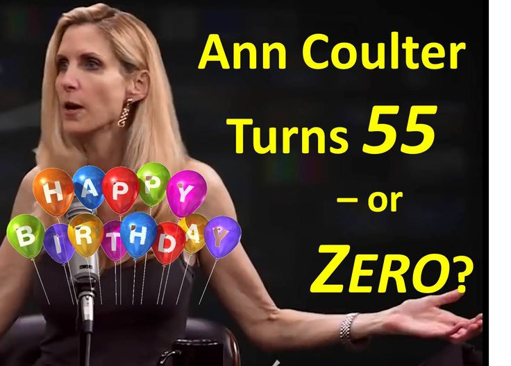 """Ann Coulter was born 55 years ago, today, on 12/8/1961. Coulter's spiritual birth date is as yet undetermined.  Coulter sees herself– and more importantly, wants to be regarded – as """"an extraordinarily good Christian."""" But worldly people are incapable of living a godly life. The fruit of the Spirit is the fruit of the Spirit. The worldly cannot behave in a godly manner.  We expect Coulter to act her age – and she does: 55 (chronologically) and zero (spiritually).  May Jesus touch Ann's heart…"""