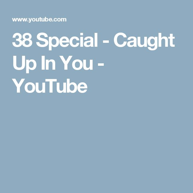 38 Special - Caught Up In You - YouTube