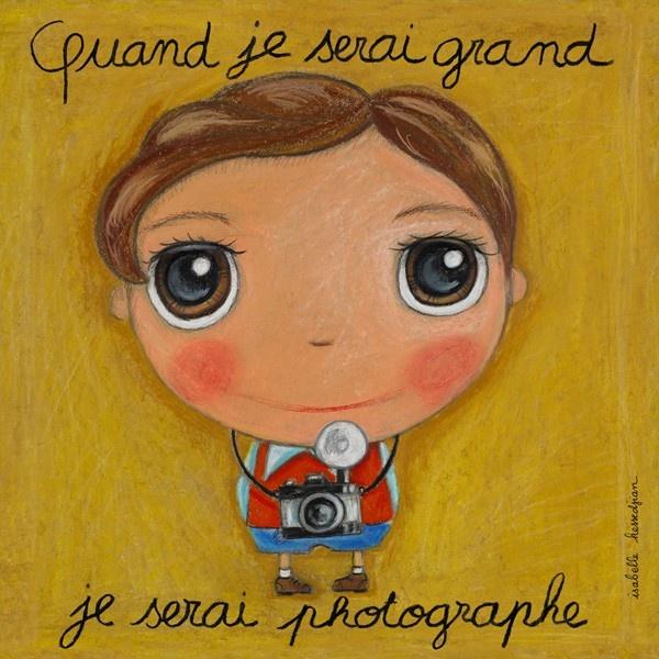 "Tableau ""Quand je serai grand je serai photographe"" Isabelle Kessedjian"