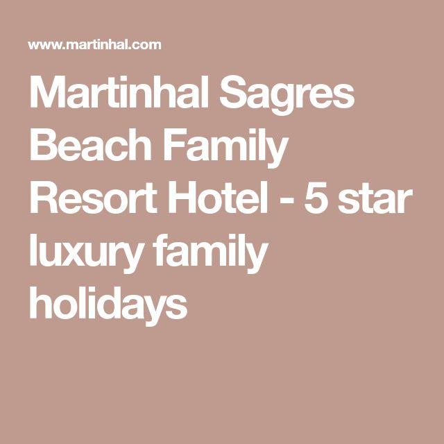 Martinhal Sagres Beach Family Resort Hotel - 5 star luxury family holidays