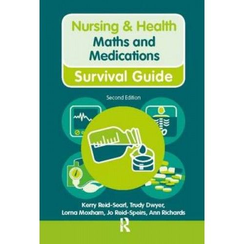 Maths and Medications (2nd Revised edition) by Ann Richards, Kerry Reid-Searl, Trudy Dwyer, Jackie Ryan, Lorna Moxham, 9780273764465