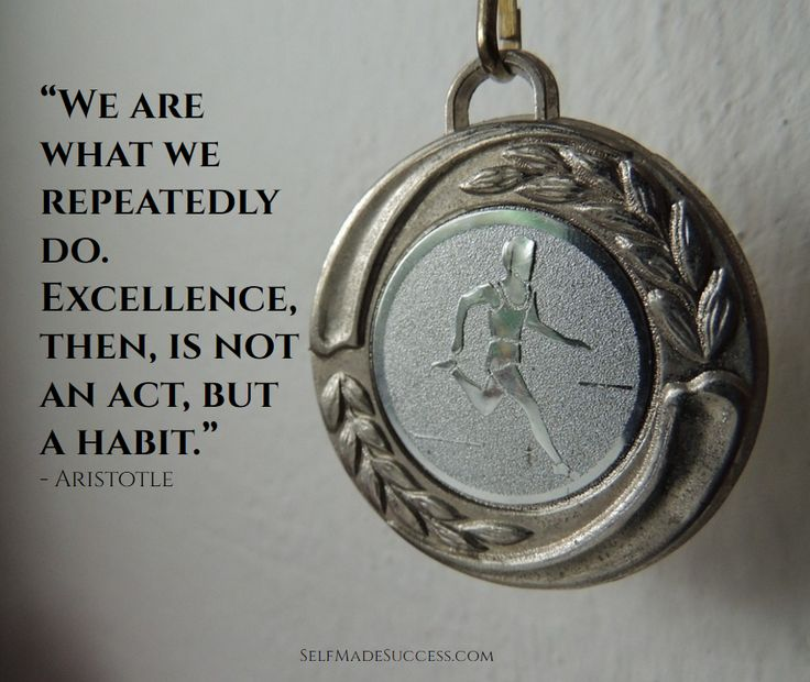 Inspiring quote by Aristotle - We are what we repeatedly do. Excellence, then, is not an act, but a habit.
