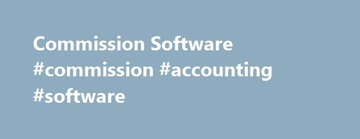 Commission Software #commission #accounting #software http://fort-worth.remmont.com/commission-software-commission-accounting-software/  # Commission Management Software Sales transactions and compensation reveal a great deal about how well your organization is operating. Accurately predicting, calculating and tracking incentive based compensation can be vital to your success. Commission software can help improve sales productivity by centralizing and automating your incentive compensation…