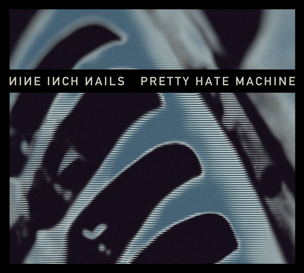 Nine Inch Nails: Pretty Hate Machine -- i loved (love) this album!