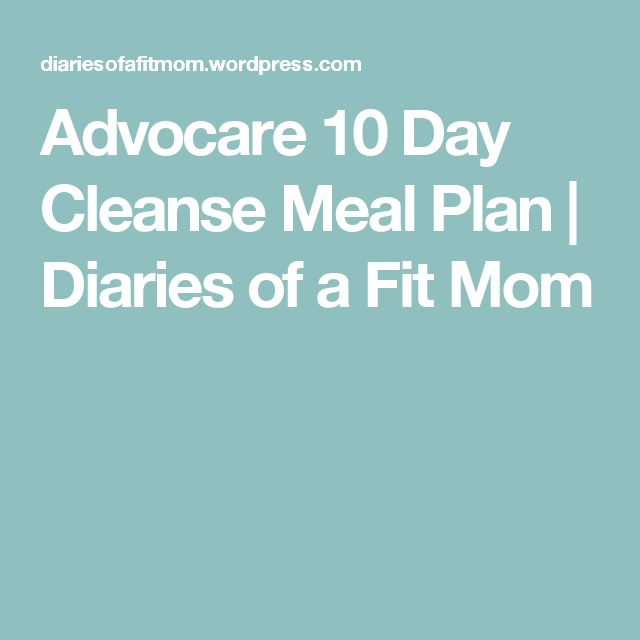 Advocare 10 Day Cleanse Meal Plan | Diaries of a Fit Mom