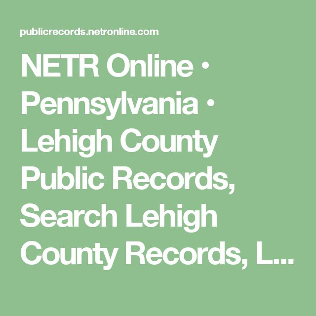 NETR Online • Pennsylvania • Lehigh County Public Records, Search Lehigh County Records, Lehigh County Property Tax, Lehigh County Search, Lehigh County Assessor