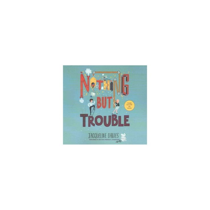 Nothing But Trouble : Library Edition: Includes Pdf (Unabridged) (CD/Spoken Word) (Jacqueline Davies)