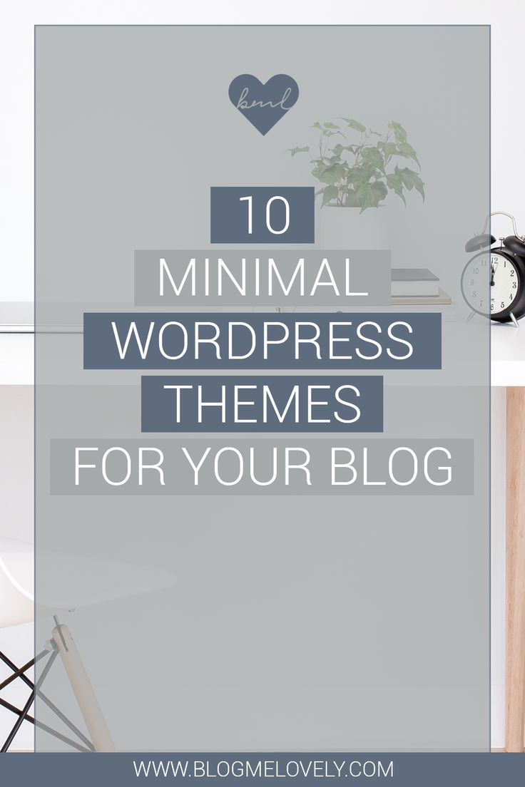 10 Minimal #WordPress Themes for Your Blog // Blog Me Lovely -- #blogging