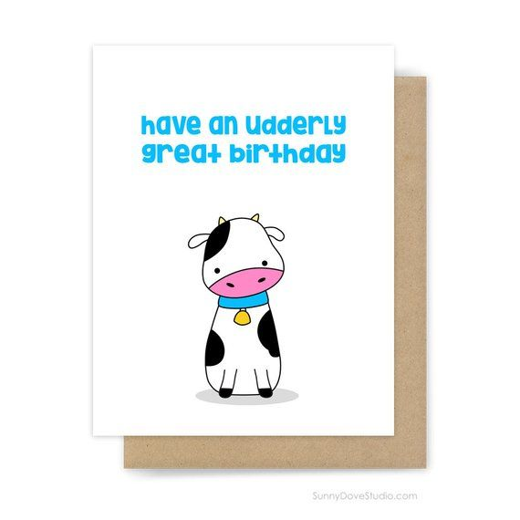 Funny Birthday Card For Friend Her Him Cute Fun Cow Pun Udderly Great Bday Humor Humorous Funny Birthday Cards Punny Birthday Cards Birthday Cards For Friends