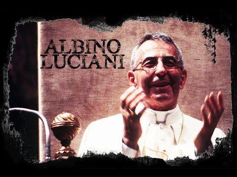 ALBINO LUCIANI:  l'Oscura morte di un Papa.