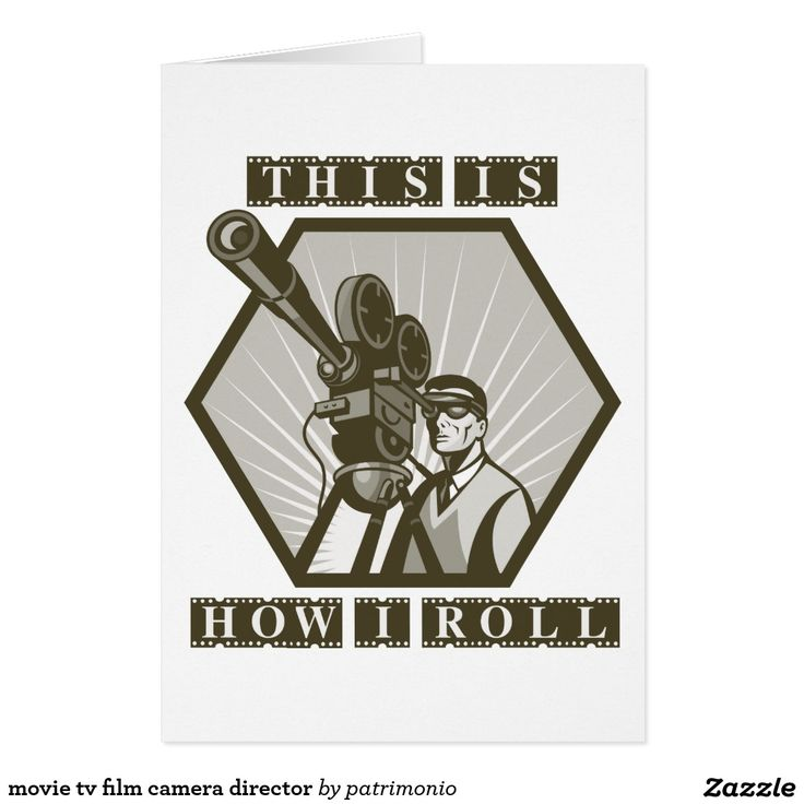 """movie tv film camera director card.Greeting card designed with an illustration of a vintage movie cameraman viewed from a low angle done in retro style with the words """"This is how I roll"""". #cameraman #filmdirector #greetingcard"""