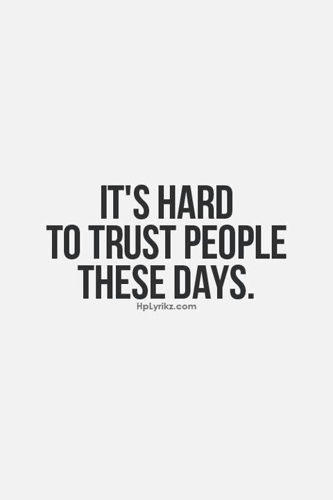 So true, there is alot shady shallow people, if you find trustworthy people keep them for life!