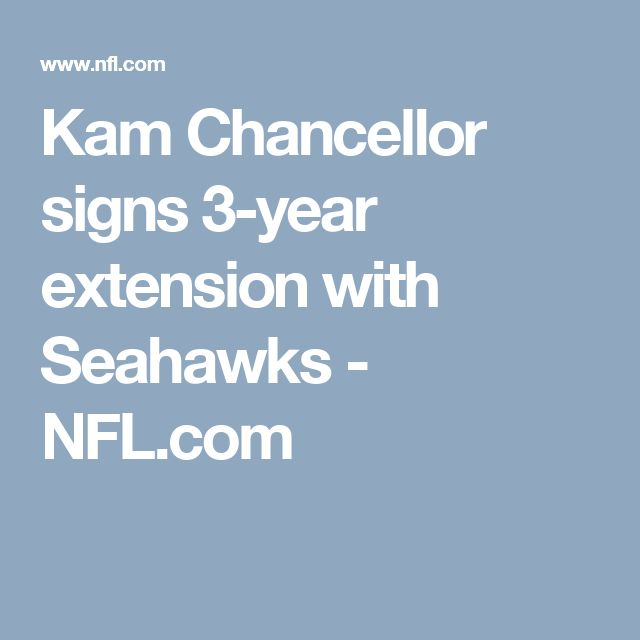 Kam Chancellor signs 3-year extension with Seahawks - NFL.com  https://www.buzzfeed.com/jjerome958/physical-therapy-in-philadelphia-for-the-uninsured-3378y?utm_term=.umA6bEMqep#.dxLJxmN0dw