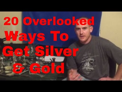 20 OVERLOOKED ways to get silver and gold!!!!!!!!!!!!!!! - YouTube