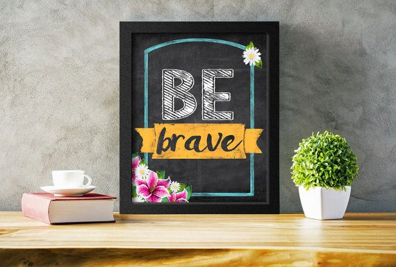 Printable Be Brave Chalkboard Sign by Playful Pixie Studio. Available for download in various sizes. Print as many copies as you want from home or send to print.  #bebrave #printable #typography