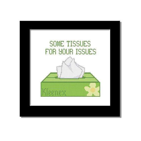 """Cross Stitch Pattern Counted Cross Stitch by CowbellCrossStitch """"Some Tissues For Your Issues"""""""