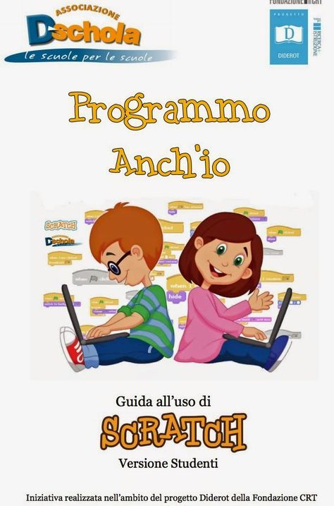 Belle e utili guide preparate dal gruppo Dschola su Scratch per studenti: https://upload.wikimedia.org/wikibooks/it/4/4b/Diderot_2014_G...