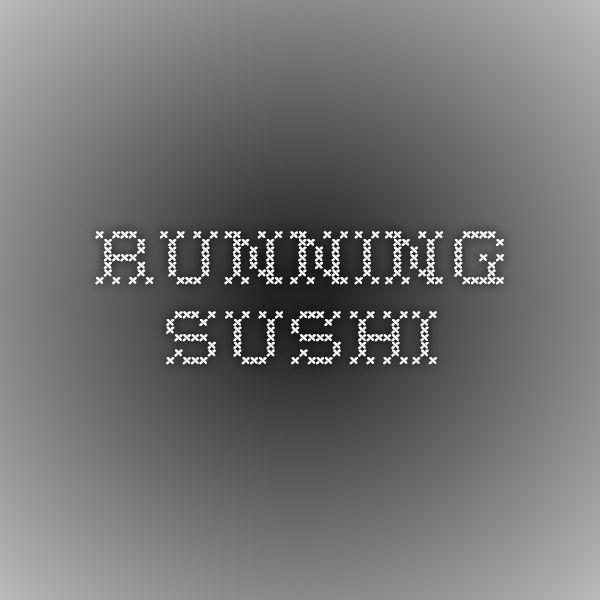 Running Sushi