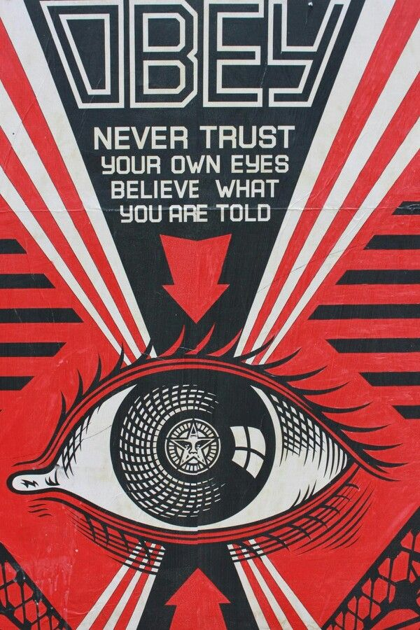 Obey Never trust your own eyes believe what you are told