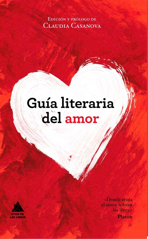 """""""Guía literaria del amor"""", de Claudia Casanova (ed.)"""