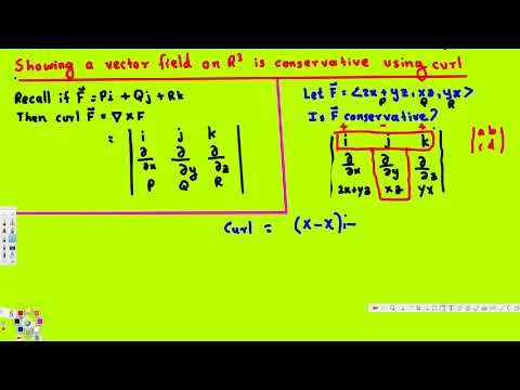 Curl and Showing a Vector Field is Conservative on R 3 - Vector Calculus