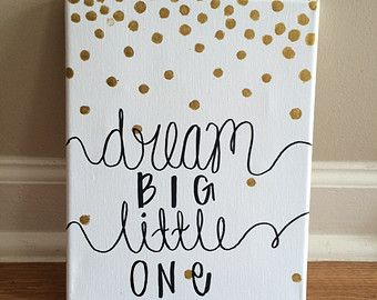 Dream Big Little One Canvas // Black, Gold, Dots, Nursery