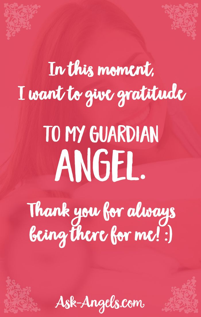 In this moment, I want to give gratitude to my guardian angel. Thank you for always being there for me! :)