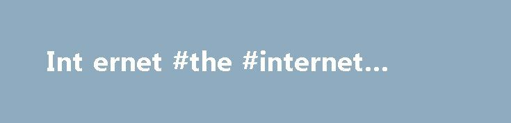 Int ernet #the #internet #website http://internet.remmont.com/int-ernet-the-internet-website/  Internet  Profiter des avantages d'un Tuttimus ou Familus Si vous disposez déjà d'un abonnement téléphone fixe, TV ou GSM chez Proximus, vous êtes sur le point de faire des économies. Regroupez votre abonnement actuel et votre abonnement Internet dans un Tuttimus ou Familus et profitez d'encore plus d'avantages.  Profiter des avantages de MyProximus […]