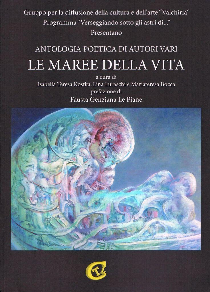 """""""Le maree della vita"""": antologia poetica"""