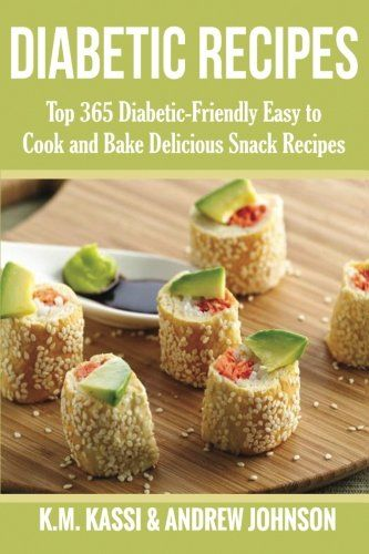 9 best diabetes snacks images on pinterest diabetes recipes diabetic recipes top 365 diabetic friendly easy to cook and bake delicious snack recipes forumfinder Gallery