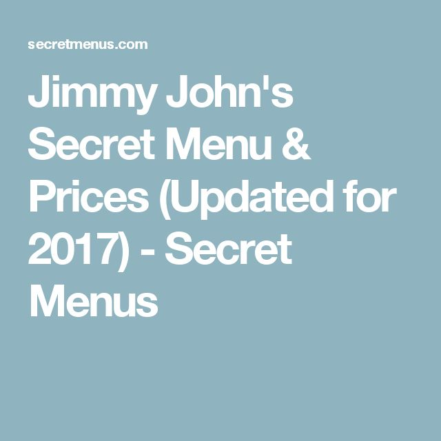 Jimmy John's Secret Menu & Prices (Updated for 2017) - Secret Menus