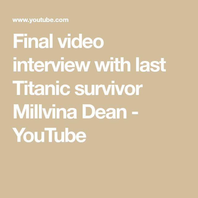 Final video interview with last Titanic survivor Millvina Dean - YouTube