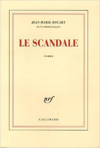 Amazon.fr - Le Scandale - Jean-Marie Rouart - Livres
