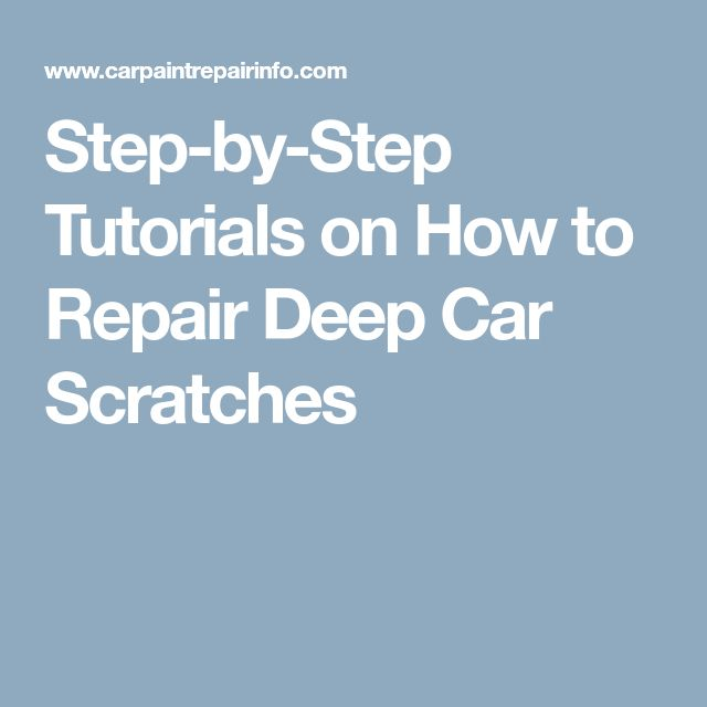Step-by-Step Tutorials on How to Repair Deep Car Scratches