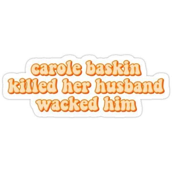 Carole Baskin Sticker By Felithecreator In 2020 Preppy Stickers Print Stickers Funny Stickers