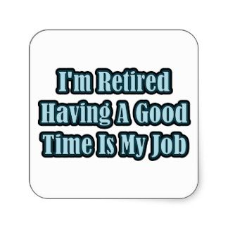 retired nurse quotes | Retirement Sayings T-Shirts, Retirement Sayings Gifts, Posters, Cards ...