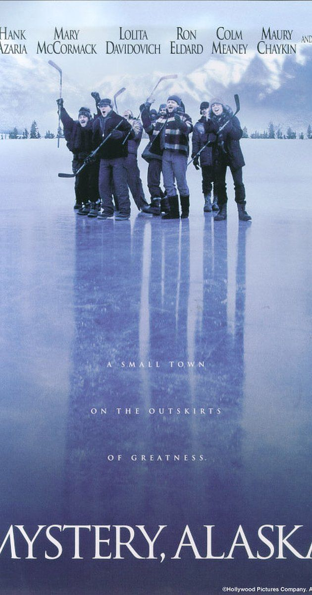Myatery, Alaska. Directed by Jay Roach.  With Russell Crowe, Burt Reynolds, Hank Azaria, Mary McCormack. This comedy is about the residents of a small town who get over-excited when their hockey team gets chosen to host a televised event