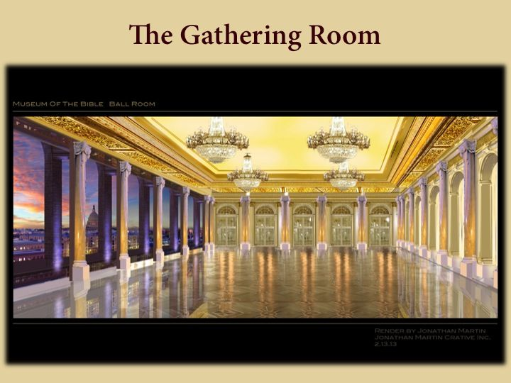 A future room in the Museum of the Bible: the Gathering Room!