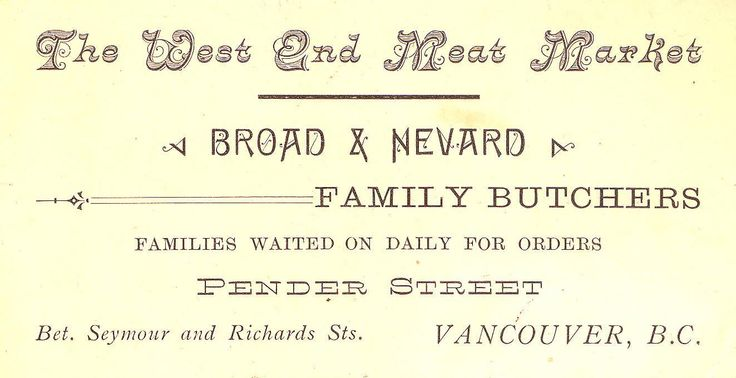 Business card for The West End Meat Market, Broad & Nevard family butchers. Robert Mathison, printer. Vancouver, 1888.